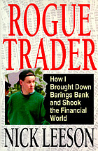 Rogue trader : how I brought down Barings Bank and shook the financial world