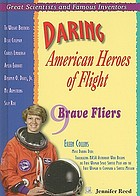 Daring American heroes of flight : nine brave fliers