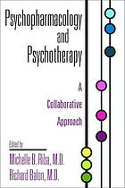 Psychopharmacology and psychotherapy : a collaborative approach