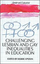 Challenging lesbian and gay inequalities in education