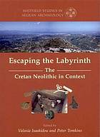 Escaping the Labyrinth: The Cretan Neolithic in Context cover image