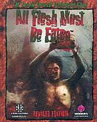 All flesh must be eaten : a roleplaying game of survival horror.