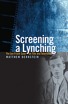 Screening a lynching : the Leo Frank case on film and television