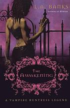 The awakening : a vampire huntress legend