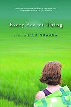 Every secret thing : a novel