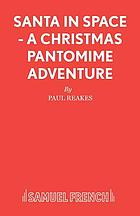 Santa in space : a Christmas pantomime adventure
