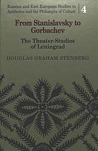 From Stanislavsky to Gorbachev : the theater-studios of Leningrad