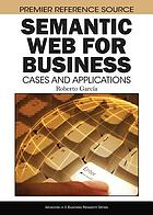 Semantic Web for business : cases and applications