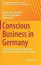 Conscious business in Germany : assessing the current situation and creating an outlook for a new paradigm
