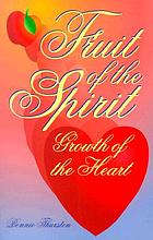 Fruit of the Spirit : growth of the heart