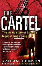 The Cartel : the inside story of Britain's biggest drugs gang
