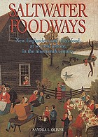 Saltwater foodways : New Englanders and their food, at sea and ashore, in the nineteenth century