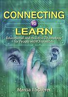 Connecting to learn : educational and assistive technology for people with disabilities
