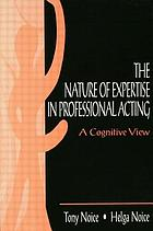 The nature of expertise in professional acting : a cognitive view