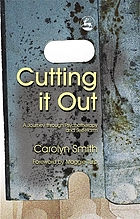 Cutting it out : a journey through psychotherapy and self-harm