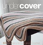 Under cover : 60 afghans to knit and crochet