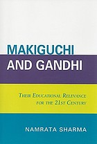 Makiguchi and Gandhi: Their Educational Relevance for the 21st Century cover image