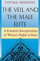 The veil and the male elite : a feminist interpretation of women's rights in Islam
