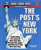 The Post's New York : celebrating 200 years of New York City through the pages and pictures of the New York post
