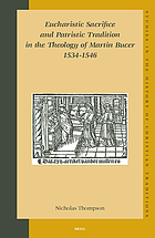Eucharistic sacrifice and patristic tradition in the theology of Martin Bucer, 1534-1546
