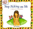 Stop picking on me : a first look at bullying