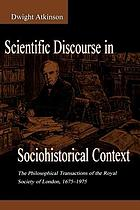 Scientific discourse in sociohistorical context : the Philosophical transactions of the Royal Society of London, 1675-1975