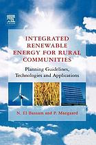 Integrated renewable energy for rural communities : planning guidelines, technologies, and applications