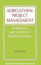 Agricultural project management : monitoring and control of implementation