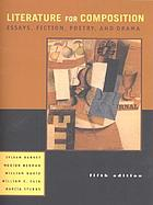 Literature for composition : essays, fiction, poetry, and drama