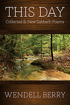 This day : Sabbath poems collected and new, 1979-2013