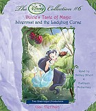 The Disney fairies collection #6 : Dulcie's taste of magic ; Silvermist and the ladybug curse