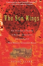 The sun kings : the unexpected tragedy of Richard Carrington and the tale of how modern astronomy began