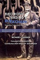 Electronic trading & blockchain : yesterday, today and tomorrow