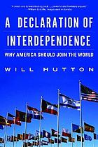 A declaration of interdependence : why America should join the world