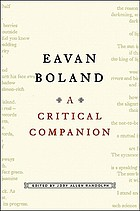 Eavan Boland : a critical companion : poetry, prose, interviews, reviews, and criticism