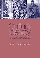 Culture and identity : the history, theory, and practice of psychological anthropology