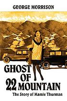 Ghost of 22 Mountain : the story of Mamie Thurman