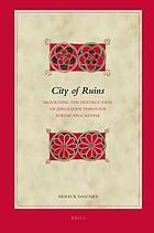 City of ruins : mourning the destruction of Jerusalem through Jewish apocalypse
