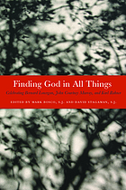 Finding God in all things : celebrating Bernard Lonergan, John Courtney Murray, and Karl Rahner