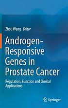 Androgen-responsive genes in prostate cancer : regulation, function and clinical applications
