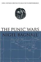 The punic wars : Rome, Carthage, and the struggle for the Mediterranean