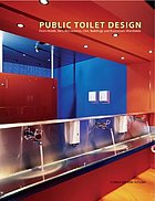 Public toilet design : from hotels, bars, restaurants, civic buildings and businesses worldwide