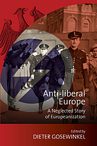 Anti-liberal Europe : a neglected story of Europeanization