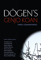 Dogen's Genjo Koan : three commentaries