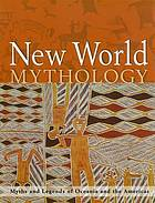New world mythology : myths and legends of Oceania and the Americas