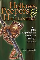 Hollows, peepers, and highlanders : an Appalachian Mountain ecology