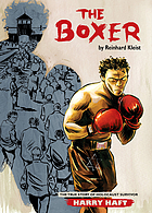 The boxer : the true story of Holocaust survivor Harry Haft