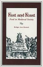 Fast and feast : food in medieval society