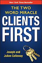Clients first : the two word miracle