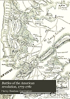 Battles of the American revolution, 1775-1781 : historical and military criticism, with topographical illustration